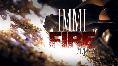 Immi Ft. TaZzZ – Fire (Official Video)