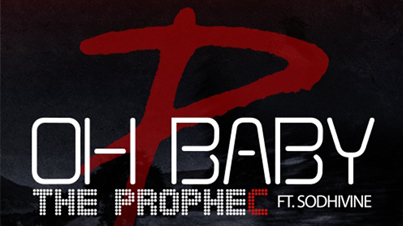Oh Baby by The PropheC (Prod. by Sodhivine) (Official Video)