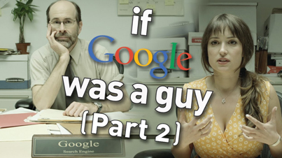 LOL: What If Google Was A Guy (Part 2)