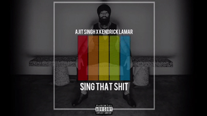 Sing That Shit by Kendrick Lamar (Ajit Singh Remix) (Official Audio)
