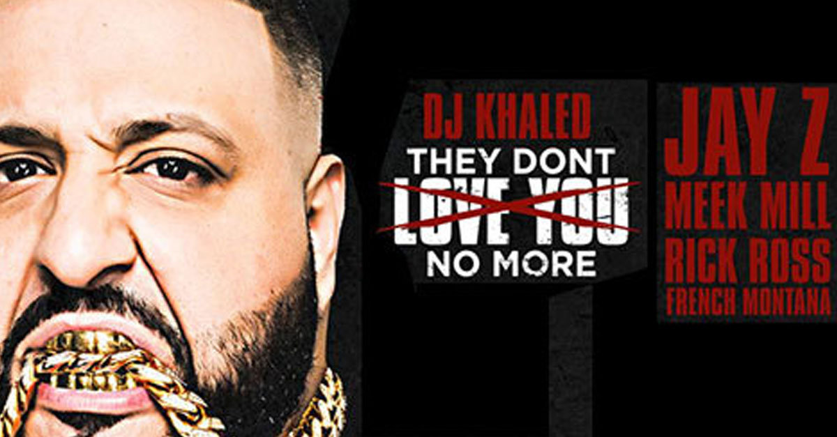 They Don't Love You No More by DJ Khaled Ft. Jay Z, Rick ...