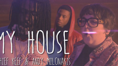My House by Chief Keef & Andy Milonakis (Official Music Video)