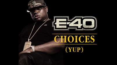 Choices (Yup) by E-40 (Official Audio)