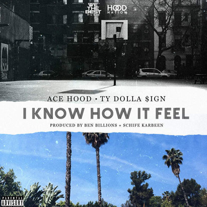 I Know How It Feel by Ace Hood Ft. Ty Dolla $ign (Official Audio)