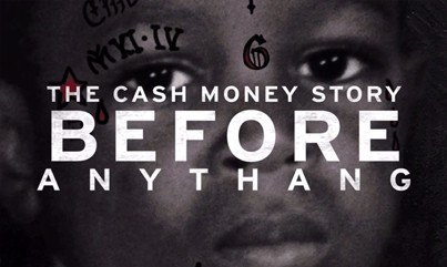 The Cash Money Story (Official Documentary Trailer)