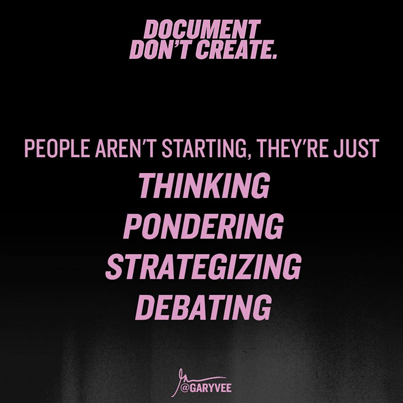 Gary Vaynerchuk: Document Don't Create 👊🔥🔥
