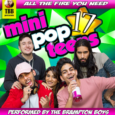 The Brampton Boys: Mini Pop Teens 2K17 😂🙌🔥