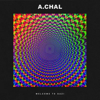 Welcome To GAZI by A.CHAL (Official Album Stream)