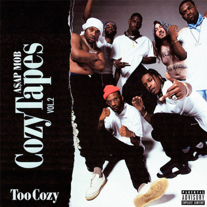 Cozy Tapes Vol. 2: Too Cozy by A$AP Mob (Official Album Stream)