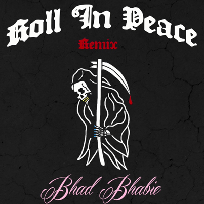 Roll In Peace (Remix) by Bhad Bhabie (Official Audio)