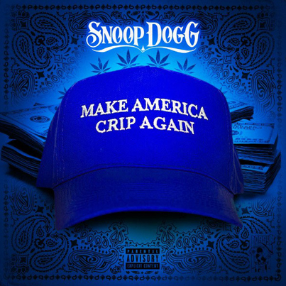 Make America Crip Again by Snoop Dogg (Official EP Stream)