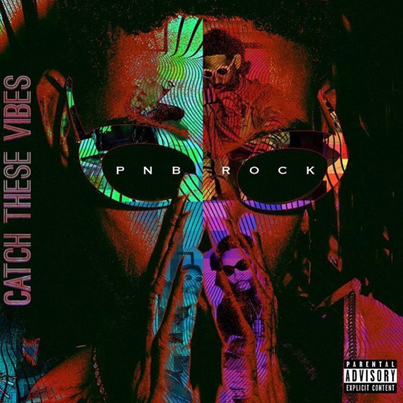 Catch These Vibes by PnB Rock (Official Album)