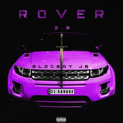 Rover 2.0 by BlocBoy JB x 21 Savage (Official Music Video)