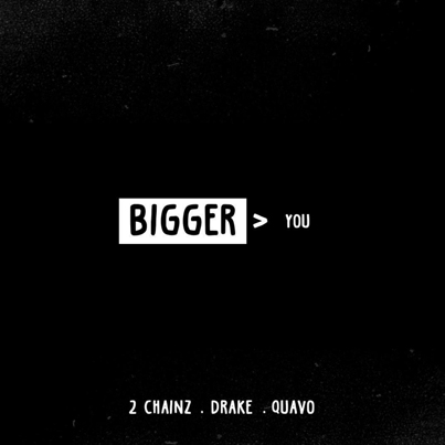 Bigger Than You by 2 Chainz x Drake x Quavo (Official Audio)