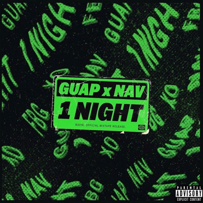 One Night by Guap x NAV (Official EP) 😈🔋🔴👑