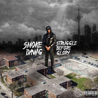 Struggle Before Glory by Smoke Dawg (Official Album Stream) 🌊🇨🇦🔴👑
