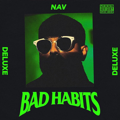 Bad Habits by NAV (Official Deluxe Edtion Album Stream) 🔥🔥🔥🔴👑
